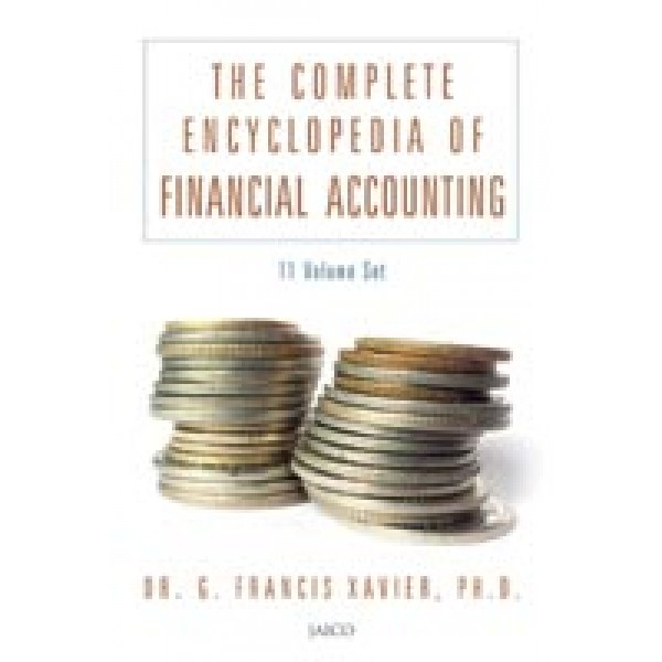 The Complete Encyclopedia of Financial Accounting by Dr. G. Francis Xavier
