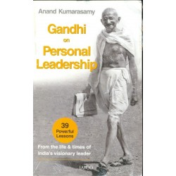Gandhi On Personal Leadership by Anand Kumarasamy