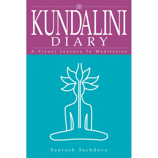Kundalini Diary-A Visual Journey In Meditation