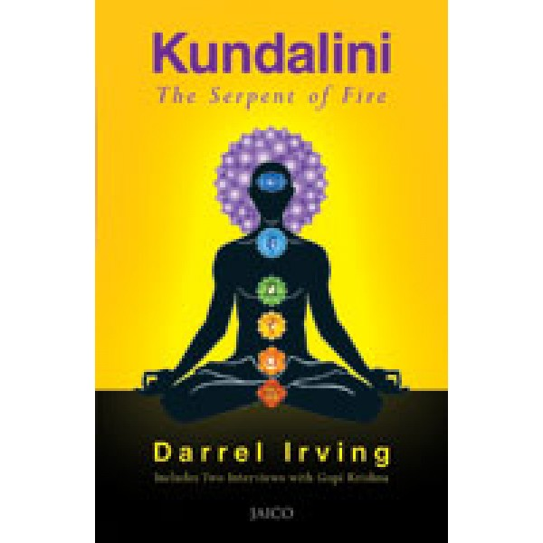 Kundalini-The Serpent of Fire by Darrel Irving