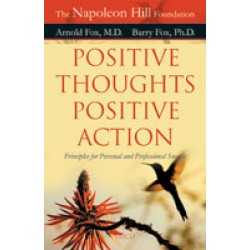 Positive Thoughts Positive Action by Arnold Fox and Barry Fox