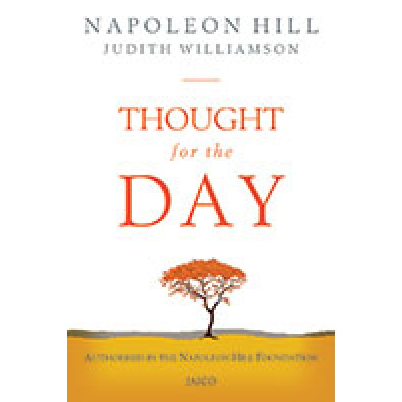 Thought For The Day By Napoleon Hill And Judith Williamson